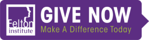 Felton Institute Donation Button, Give Now - Make a difference today!